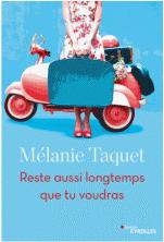 Reste aussi longtemps que tu voudras de Mélanie Taquet