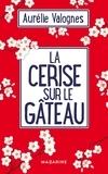 Aurélie Valogne La cerise sur le gâteau