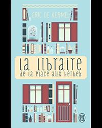 La libraire de la place aux herbes, Eric de Kermel