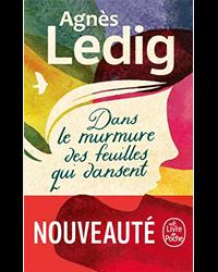 Dans le murmure des feuilles qui dansent, Agnès Ledig
