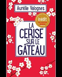La cerise sur le gâteau, Aurélie Valognes