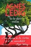 Se le dire enfin - Agnès Ledig