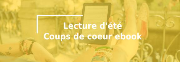 Lectures d'été : nos ebooks coups de cœur