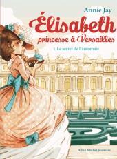 Elisabeth, princesse à Versailles tome 1