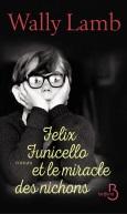 Felix Funicello et le miracle des nichons - Wally Lamb
