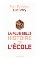La plus belle histoire de l'école - Luc Ferry et Alain Boissinot