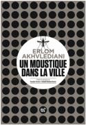 Un moustique dans la ville - Erlom Akhvlediani