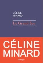 Le Grand Jeu  - Céline Minard