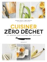 Cuisine zéro déchet - 100 recettes