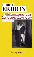 Réflexions sur la question gay de Didier Eribon