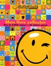 Mon livre collector Smiley World. Plus de 2400 stickers + 10 stickers géants -